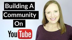 How To Build A Community On Youtube