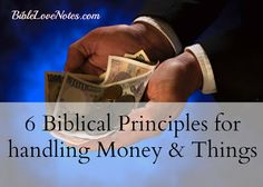The Bible Contains hundreds of references about handling money and possessions. This 1-minute devotion contains 6 basic principles.