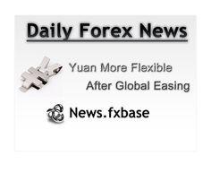 Yuan More Flexible After Global Easing