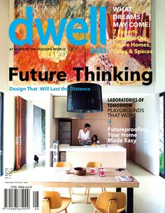"""Dwell magazine- """" Great place for ideas. An awesome collection of modern and vintage design."""""""