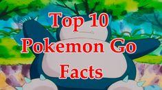 Top 10 Pokemon Go Facts