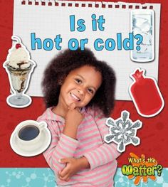 Learn about Hot and Cold Temperature Science Experiments for Kids - Science Experiments For Preschoolers, Science For Kids, Teaching Weather, Teaching Kids, Toddler Crafts, Preschool Crafts, What Is Matter, Bookmarks Kids, Cold Temperature