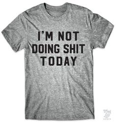 i'm not doing sh*t today!