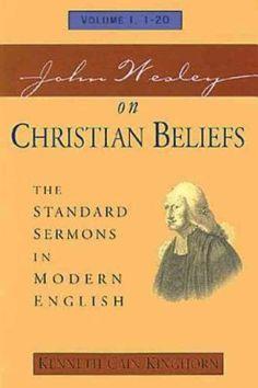 John Wesley on Christian Beliefs: The Standard Sermons in Modern English : Sermons 1-20