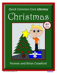 For 4th grade - Christmas Quick Common Core Literacy is a packet of ten different worksheets featuring a Christmas theme focusing on the English grammar and more. $