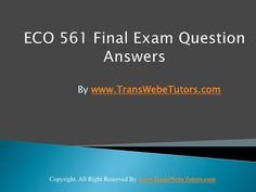 Find ECO 561 Final Exam Latest UOP Tutorials homework help which contains entire course question and answers, etc. Final Exams, Finals, How To Remove, This Or That Questions, Finals Week