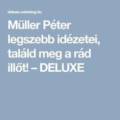 Müller Péter legszebb idézetei, találd meg a rád illőt! – DELUXE