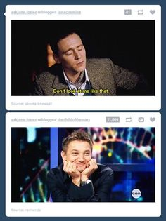 HAHAHA! That bottom expression is the best, because it's exactly what I do when I discover new Tom Hiddleston cuteness. I'm sorry Tom; none of us can help looking at you that way! :)