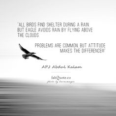 """APJ Abdul Kalam """"Attitude makes the difference"""" 