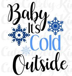 Baby Its Cold Outside - Christmas svg, winter, svg, jpg, png, dxf cricut file, silhouette file, cutting file by CuteCutzbyKim on Etsy