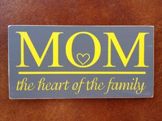 Mom The Heart Of The Home Custom Real Wood Sign