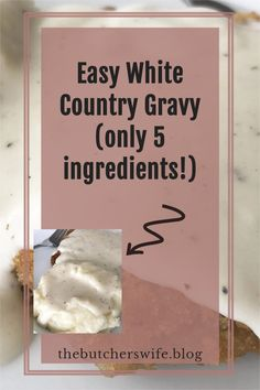 5 ingredients make the BEST Homemade Country Gravy!  Easy recipe, simple ingredients amazing flavor- great recipe!