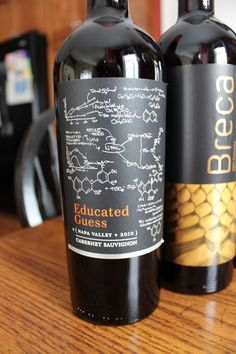 Educated Guess - haven't tasted it yet - but perfect for the chemical engineer in your life!
