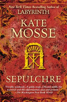 Sepulchre (Languedoc Trilogy #2) - by Kate Mosse...some shared characters from Labyrinth, but not the same story line, takes place in Carcassonne