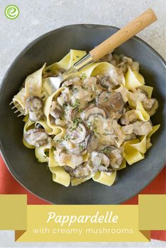 Pappardelle with Creamy Mushrooms   eMeals.com