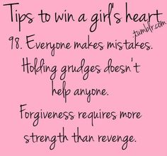 Forgiveness requires more strength than revenge. revenge is stupid and hurts you as much as the person you're trying to hurt. Wanting A Boyfriend, Future Boyfriend, Because I Love You, My Love, Holding Grudges, Everyone Makes Mistakes, Win My Heart, Feeling Lonely, Dear Future