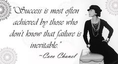 Success is often achieved by those who don't know that failure is inevitable. - Coco Chanel Quotes