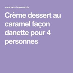 Crème dessert au caramel façon danette pour 4 personnes