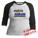 I want to dance with Maksim t-shirt  $23.95 #dwts #maks #dancingwiththestars