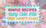 Simple Recipes Using Cake Mix That Aren t Cake