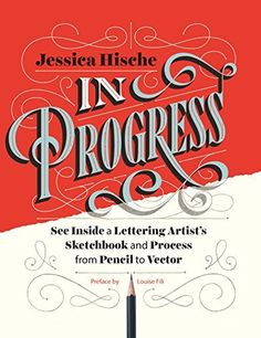 In Progress: See Inside a Lettering Artist's Sketchbook and Process, from Pencil to Vector por Jessica Hische, http://www.amazon.com.br/dp/B00WYJCIB4/ref=cm_sw_r_pi_dp_waQLvb1BV6NWH