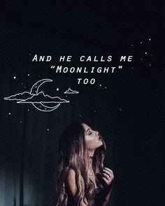 Moonlight//Ariana Grande