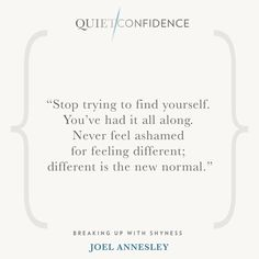15 Quotes From Quiet Confidence: Breaking Up With Shyness - Quietly Successful: Unlock The Authentic Leader Within Quiet Confidence, Success Coach, The New Normal, Hypnotherapy, Life Coaching, Sydney Australia, Breakup, Clinic, Finding Yourself