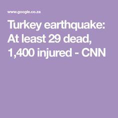 Turkey earthquake: At least 29 dead, injured - CNN Emergency Management, Turkey, Death, At Least, Turkey Country