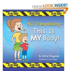 "NO Trespassing - This Is MY Body!  Looks like a great book for teaching kids about ""tricky people"" as opposed to ""stranger danger."""