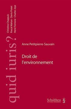 Droit de l'environnement - Anne Petit-Pierre Sauvain [BU Droit-Économie-Gestion - 341.68 PET] http://cataloguescd.univ-poitiers.fr/masc/Integration/EXPLOITATION/statique/recherchesimple.asp?id=167306030