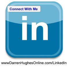 To Connect up with me professionally on LinkedIn go to www.DarrenHughesOnline.com/Linkedin ... Best Wishes - Darren Hughes (Marketing Specialist)