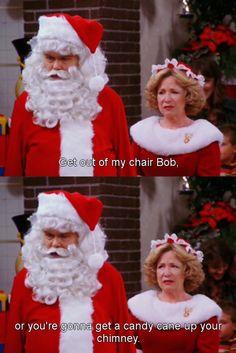 Red Foreman as Santa