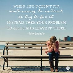 """When life doesn't fit, don't worry, be critical or try to fix it. Instead, take your problem to Jesus and leave it there. ~ Max Lucado, author of #BeforeAmen // Ever ask, """"Do my prayers even matter?"""" You're not alone. CLICK for some perspective on the power of a simple prayer."""