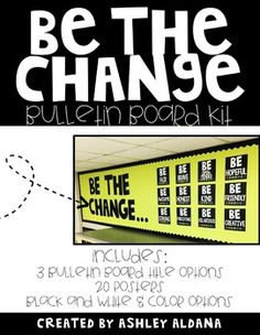 The quote Be the change you wish to see in the world. provided the inspiration… School Classroom, Classroom Themes, Classroom Organization, Classroom Management, Hallway Bulletin Boards, School Wide Themes, Beginning Of School, Middle School, Instructional Coaching