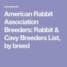 American Rabbit Association Breeders: Rabbit & Cavy Breeders List, by breed