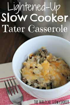 Lightened-Up Slow Cooker Tater Casserole. A lightened-up version of tater tot casserole!