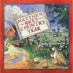 Matthew Rice Year in The Country Book