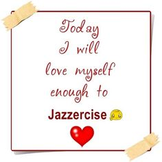 Always love yourself enough to come to Jazzercise! #selftimeisimportant #UAJazzercise