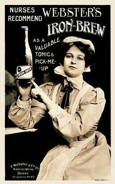 HEALTH and VIGOR: Iron Brew, recommended by nurses, 1902.