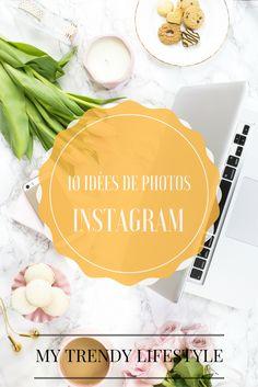 10 idées de photos instagram. Quelques idées et inspiration pour vos photos instagram.