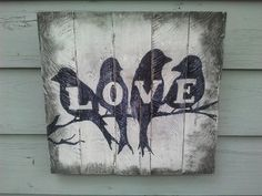 L O V E  birds wall sign