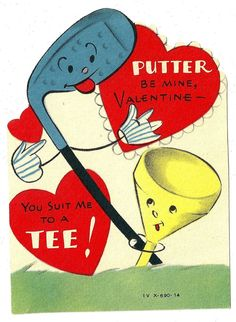 Anthropomorphic Golf Club and Tee Say Putter Be Mine Vintage Valentine Card