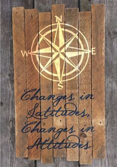 Changes in Latitude, Changes in Attitude reclaimed wood painted sign / Jimmy Buffett / Nautical / compass Coastal Cottage, Coastal Homes, Coastal Decor, Coastal Living, Coastal Rugs, Coastal Farmhouse, Modern Coastal, Coastal Style, Painted Signs