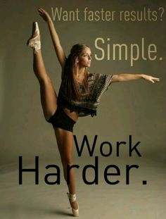 Want faster results? Simple. Work harder! Get some new dance attire or take some dance lessons at Loretta's in Keego Harbor, MI! If you'd like more information just give us a call at (248) 738-9496 or visit our website www.lorettasdanceboutique.com!