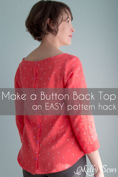 How to make a button back top - sewing pattern hack can be used on any shirt pattern.