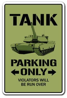 Tank Parking Sign | Indoor/Outdoor | Funny Home Décor for Garages, Living Rooms, Bedroom, Offices | SignMission Novelty Gift Funny Apc Military Armour Army Retire Armoured Sign Wall Plaque Decoration | Get a fun novelty sign for your home and office and show off your sense of humor. #ad