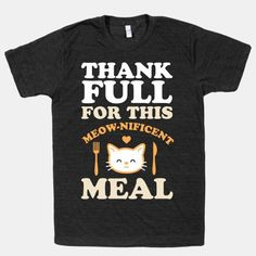 ThankFULL For This Meow-nificent Meal #thanksgiving #turkeyday #thanksgivingshirt #catshirt #thankful Cat Face, Cat Shirts, Printed Shirts, Cat Lovers, Thanksgiving, Thankful, Meals, Mens Tops, Meal