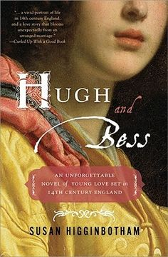 Hugh and Bess: A Love Story  by Susan Higginbotham