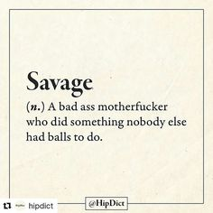 Didn't they tell you that I was a #savage? #Repost @hipdict with @repostapp ・・・ What is your definition? #HipDict #definition #dict #truestory #word #9GAG