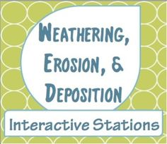 Weathering, Erosion, and Deposition interactive stations gets students moving! FREEBIE